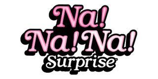 Na! Na! Na! Surprise